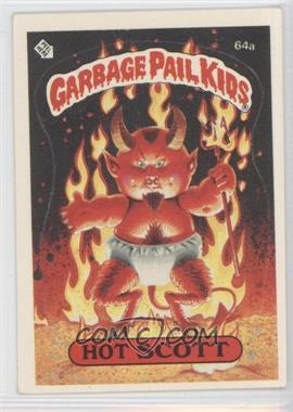 1985-88 Topps Garbage Pail Kids [???] #64a - Hot Scott