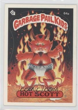 1985-88 Topps Garbage Pail Kids [???] #64a.1 - Hot Scott (One Star Back)