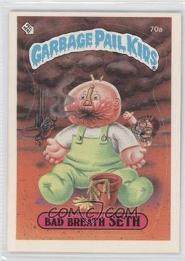 1985-88 Topps Garbage Pail Kids [???] #70a - Bad Breath Seth