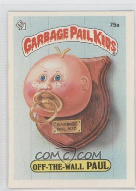 1985-88 Topps Garbage Pail Kids [???] #75a - Off-the-wall Paul