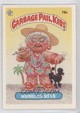 1985-88 Topps Garbage Pail Kids [???] #78a - Wrinkled Rita