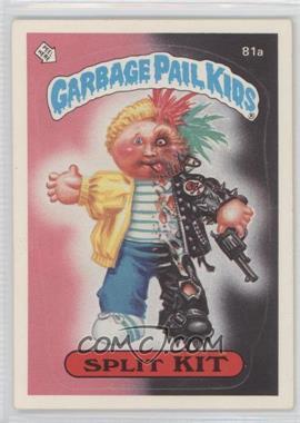 1985-88 Topps Garbage Pail Kids [???] #81a.1 - Split Kit (one star back)