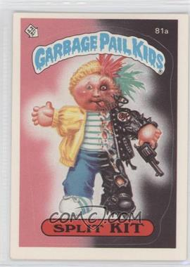 1985-88 Topps Garbage Pail Kids [???] #81a.1 - Split Kit (one star back)