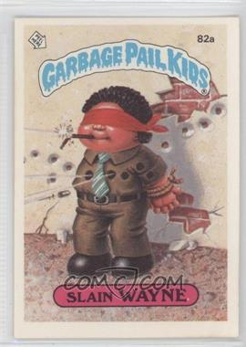 1985-88 Topps Garbage Pail Kids [???] #82 - [Missing]