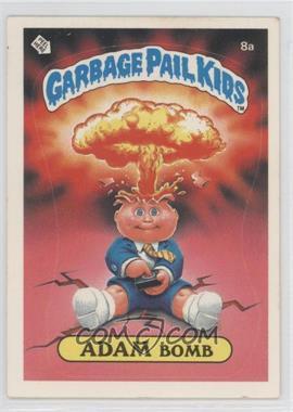 1985-88 Topps Garbage Pail Kids [???] #8a - Adam Bomb
