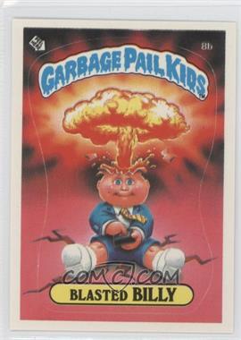 1985-88 Topps Garbage Pail Kids [???] #8b - Blasted Billy