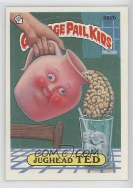 1985-88 Topps Garbage Pail Kids #262b.2 - Jughead Ted (two star back)
