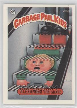 1985-88 Topps Garbage Pail Kids #289b.3 - Alexander The Grate (two star back, white card number)