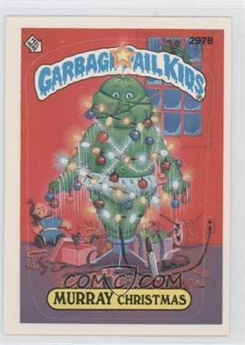 1985-88 Topps Garbage Pail Kids #297B.2 - Murray Christmas (Two Star Back)