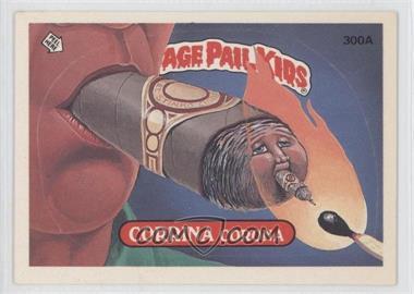 1985-88 Topps Garbage Pail Kids #300A - Corrina Corona
