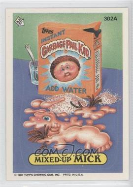 1985-88 Topps Garbage Pail Kids #302A - Mixed-up Mick