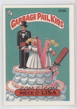 1985-88 Topps Garbage Pail Kids #323A - Piece O' Lisa