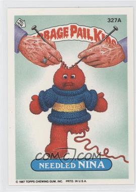 1985-88 Topps Garbage Pail Kids #327A - Needled Nina