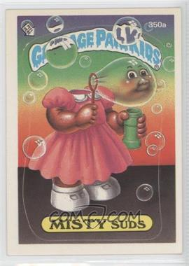 1985-88 Topps Garbage Pail Kids #350a.1 - Misty Suds (One Star Back)