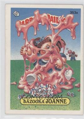 1985-88 Topps Garbage Pail Kids #353a.2 - Bazooka Joanne (two star back)