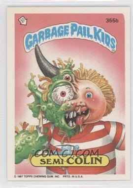 1985-88 Topps Garbage Pail Kids #355b - Semi Colin