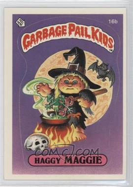 1985 Topps Garbage Pail Kids Series 1 - [Base] #16b - Haggy Maggie