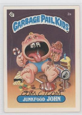 1985 Topps Garbage Pail Kids Series 1 - [Base] #2a.2 - Junkfood John (two star back)