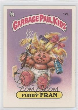 1985 Topps Garbage Pail Kids Series 1 #12a - Furry Fran