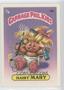 1985 Topps Garbage Pail Kids Series 1 #12b - Hairy Mary