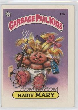 1985 Topps Garbage Pail Kids Series 1 #12b.2 - Hairy Mary (Two Star Back)