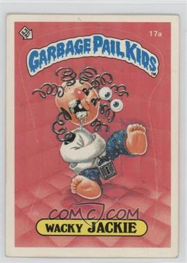 1985 Topps Garbage Pail Kids Series 1 #17a - Wacky Jackie