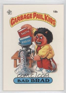 1985 Topps Garbage Pail Kids Series 1 #18b.2 - Bad Brad (Two Star Back)