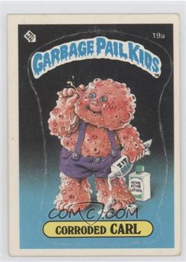 1985 Topps Garbage Pail Kids Series 1 #19a - Corroded Carl