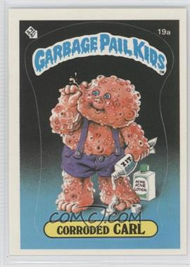 1985 Topps Garbage Pail Kids Series 1 #19a.1 - Corroded Carl (One Star Back)