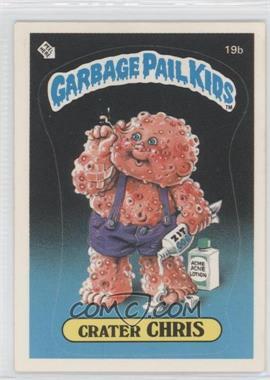 1985 Topps Garbage Pail Kids Series 1 #19b.1 - Crater Chris (one star back)