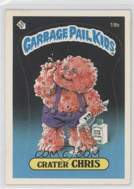 1985 Topps Garbage Pail Kids Series 1 #19b.1 - Crater Chris (one star back)