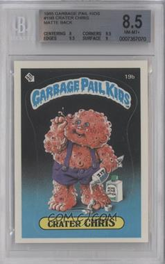 1985 Topps Garbage Pail Kids Series 1 #19b.2 - Crater Chris (two star back) [BGS 8.5]