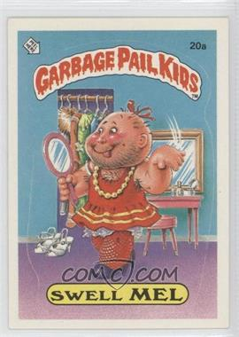 1985 Topps Garbage Pail Kids Series 1 #20a - Swell Mel