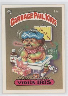 1985 Topps Garbage Pail Kids Series 1 #21a - Virus Iris