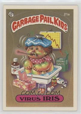 1985 Topps Garbage Pail Kids Series 1 #21a - Virus Iris