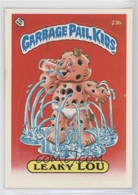 1985 Topps Garbage Pail Kids Series 1 #23b.1 - Leaky Lou (one star back)