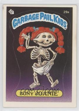 1985 Topps Garbage Pail Kids Series 1 #29a - Bony Joanie