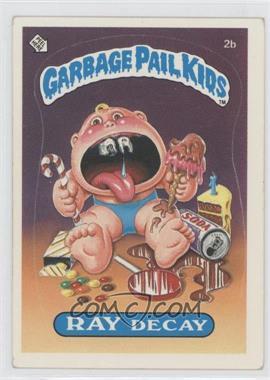 1985 Topps Garbage Pail Kids Series 1 #2b - Ray Decay
