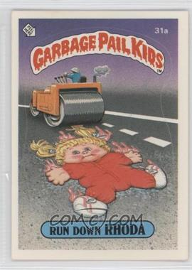 1985 Topps Garbage Pail Kids Series 1 #31a.2 - Run Down Rhoda (two star back)