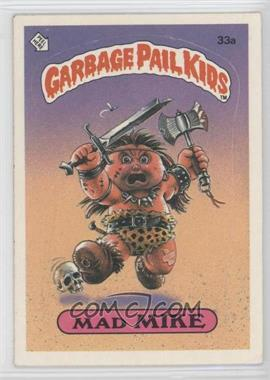 1985 Topps Garbage Pail Kids Series 1 #33a - Mad Mike
