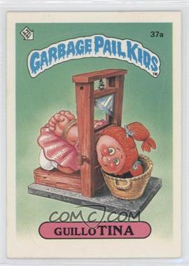 1985 Topps Garbage Pail Kids Series 1 #37a - Guillo Tina