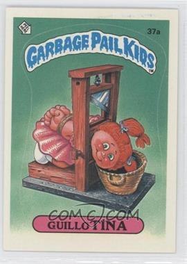 1985 Topps Garbage Pail Kids Series 1 #37a - Guillo Tina