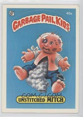 1985 Topps Garbage Pail Kids Series 1 #40a - Unstitched Mitch