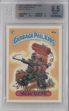 1985 Topps Garbage Pail Kids Series 1 #41a.1 - Mean Gene (one star back) [BGS 8.5]