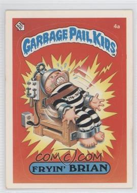 1985 Topps Garbage Pail Kids Series 1 #4a - Fryin' Brian