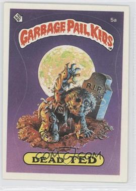 1985 Topps Garbage Pail Kids Series 1 #5a - Dead Ted