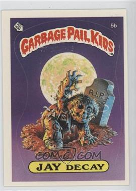 1985 Topps Garbage Pail Kids Series 1 #5b.1 - Jay Decay (Checklist Back)