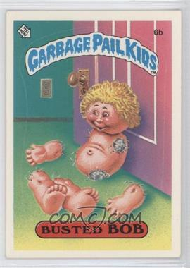 1985 Topps Garbage Pail Kids Series 1 #6b.1 - Busted Bob (one star back)