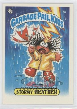 1985 Topps Garbage Pail Kids Series 1 #7a - Stormy Heather