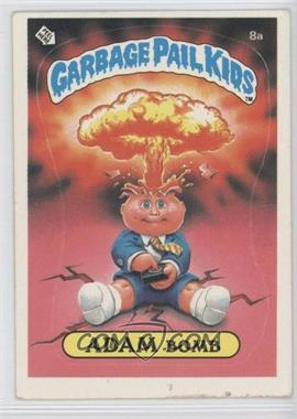 1985 Topps Garbage Pail Kids Series 1 #8a.1 - Adam Bomb (Cheaters License back)